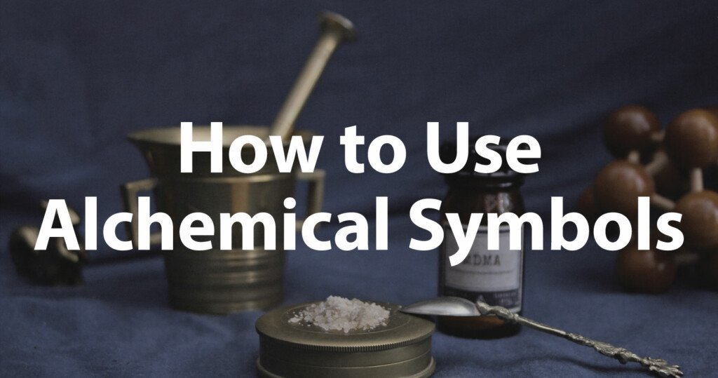 How to use Alchemical Symbols