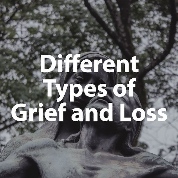 10 Different Types of Grief