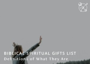 Biblical Spiritual Gifts List