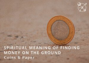 Spiritual Meaning of Finding Money on the Ground
