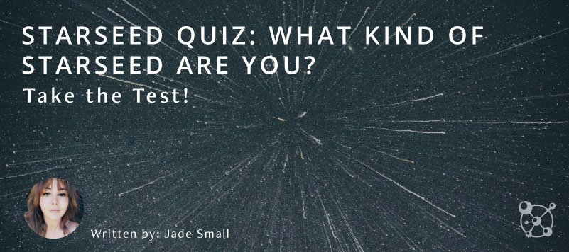 Starseed Quiz: What Kind of Starseed Are You?