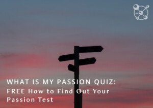 How to Find Out Your Passion Quiz