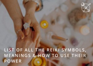 Reiki Symbol Meanings & How to Use Their Power