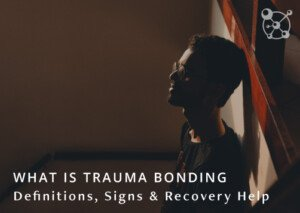 What is Trauma Bonding