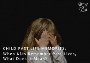 Child Past Life Memories