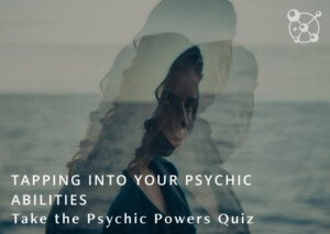 Tapping Into Your Psychic Abilities